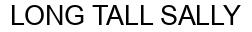 Международный товарный знак №1020293 LONG TALL SALLY