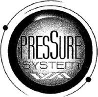 Международный товарный знак №1021817 PRESSURE SYSTEM