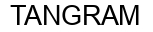Международный товарный знак №1023254 TANGRAM