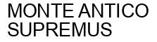 Международный товарный знак №1028100 MONTE ANTICO SUPREMUS