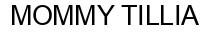 Международный товарный знак №1059997 MOMMY TILLIA