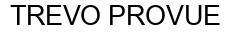 Международный товарный знак №1159718 TREVO PROVUE