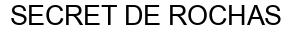 Международный товарный знак №1160572 SECRET DE ROCHAS