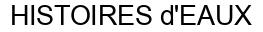 Международный товарный знак №1160511 HISTOIRES d'EAUX