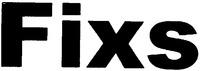 Международный товарный знак №1232813 Fixs