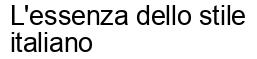 Международный товарный знак №1237269 L'essenza dello stile italiano