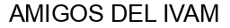 Международный товарный знак №1470007 AMIGOS DEL IVAM