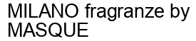 Международный товарный знак №1576797 MILANO fragranze by MASQUE