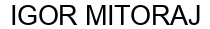 Международный товарный знак №1578852 IGOR MITORAJ