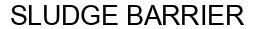 Международный товарный знак №1582478 SLUDGE BARRIER