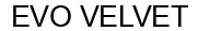 Международный товарный знак №1582912 EVO VELVET