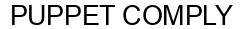 Международный товарный знак №1586694 PUPPET COMPLY