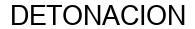 Международный товарный знак №1589660 DETONACION