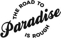 Международный товарный знак №1590867 THE ROAD TO Paradise IS ROUGH