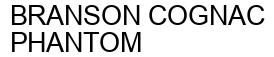Международный товарный знак №1595833 BRANSON COGNAC PHANTOM