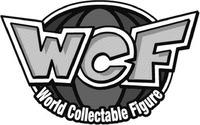 Международный товарный знак №1598083 WCF World Collectable Figure
