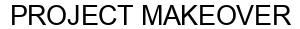 Международный товарный знак №1602585 PROJECT MAKEOVER