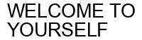 Международный товарный знак №1606730 WELCOME TO YOURSELF