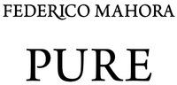 Международный товарный знак №1610584 FEDERICO MAHORA PURE