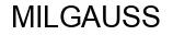 Международный товарный знак №337156 MILGAUSS