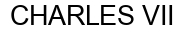 Международный товарный знак №340648 CHARLES VII