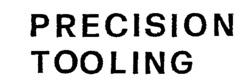 Международный товарный знак №492198 PRECISION TOOLING