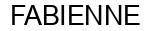 Международный товарный знак №492742 FABIENNE