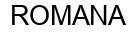 Международный товарный знак №558910A ROMANA