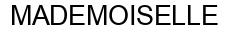 Международный товарный знак №560330A MADEMOISELLE