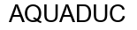 Международный товарный знак №751521 AQUADUC