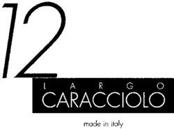 Международный товарный знак №751776 LARGO CARACCIOLO 12