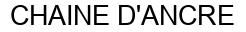 Международный товарный знак №768729 CHAINE D'ANCRE