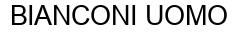 Международный товарный знак №785954 BIANCONI UOMO