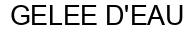 Международный товарный знак №792775 GELEE D'EAU