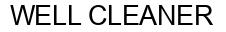 Международный товарный знак №824904 WELL CLEANER