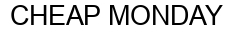 Международный товарный знак №902552 CHEAP MONDAY