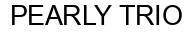 Международный товарный знак №903477 PEARLY TRIO