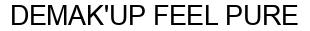 Международный товарный знак №946999 DEMAK'UP FEEL PURE