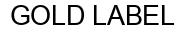 Международный товарный знак №947172 GOLD LABEL