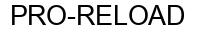 Международный товарный знак №955269 PRO-RELOAD