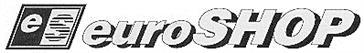 Товарный знак №166993 ES EUROSHOP EURO SHOP