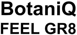 Товарный знак №329534 BOTANIQ GR BOTANIQ FEEL GR8