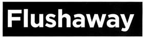 Товарный знак №331173 FLUSHAWAY
